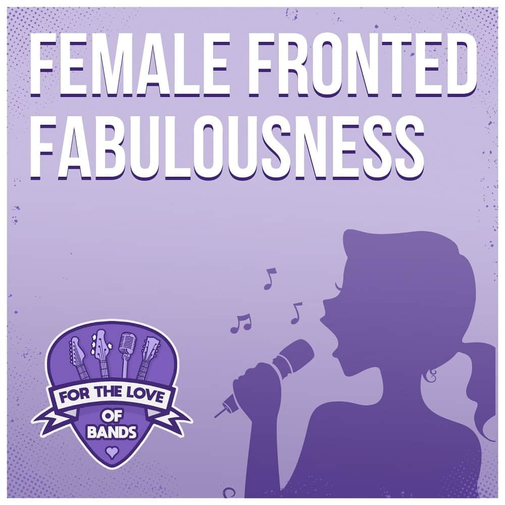 female fronted fabulousness playlist