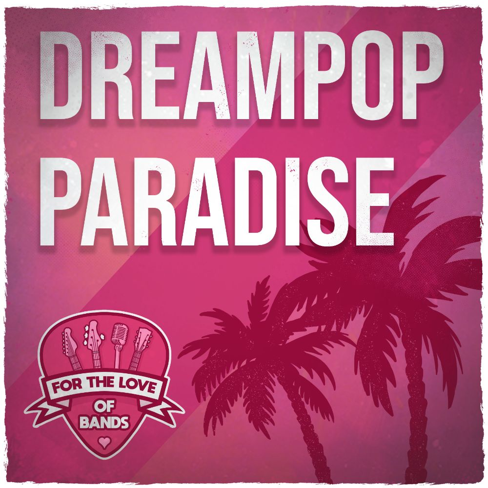 Dreampop Paradise playlist