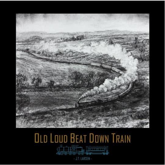 JT Larsen - Old Beat Down Train