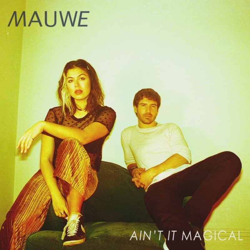 Mauwe - Ain't It Magical