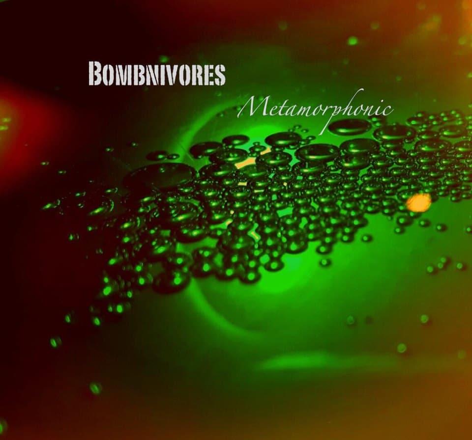 BOMBNIVORES – METAMORPHIC