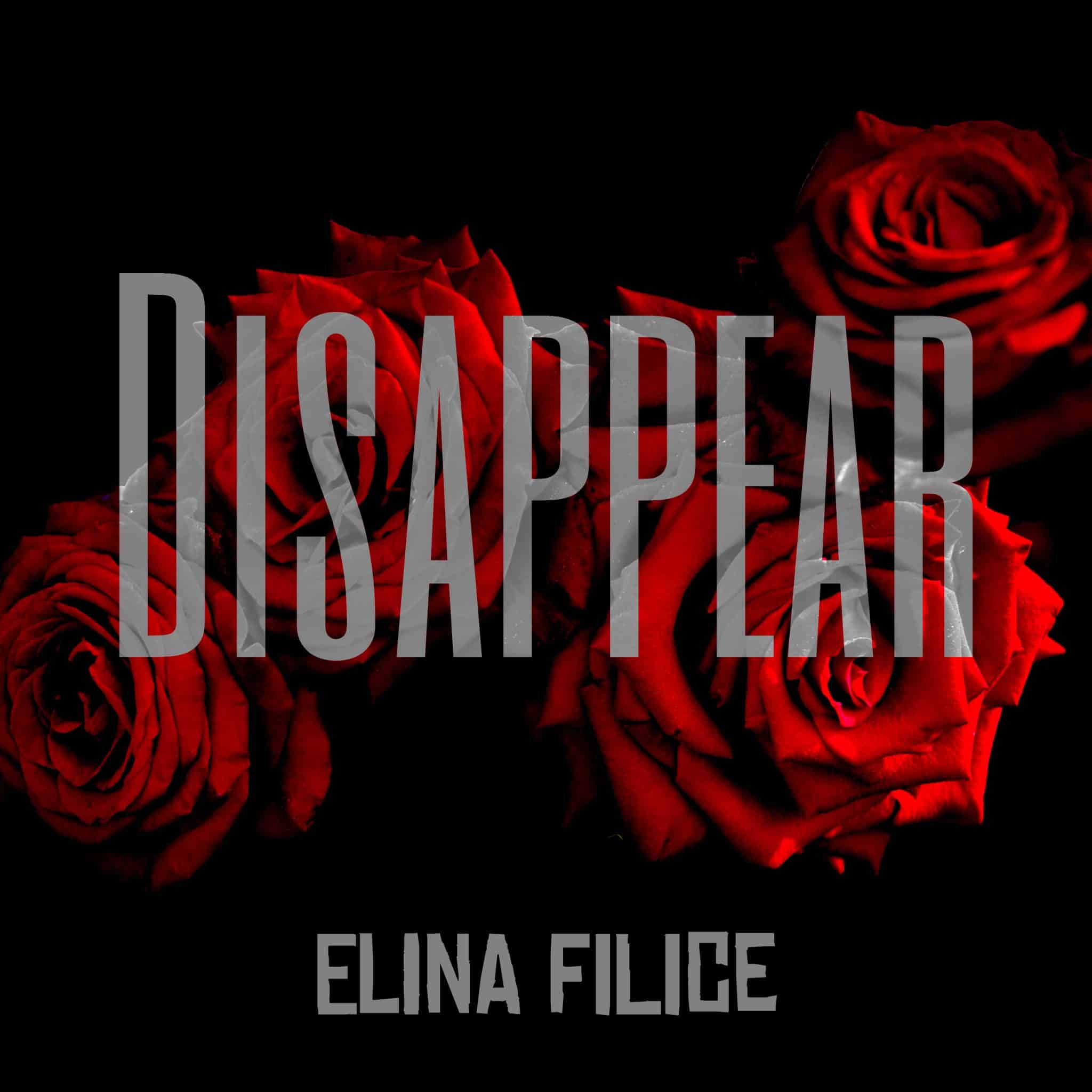 Elina Filice - Disappear