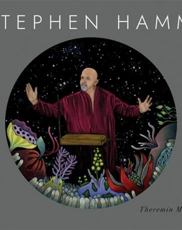 Stephen Hamm - Theremin Man