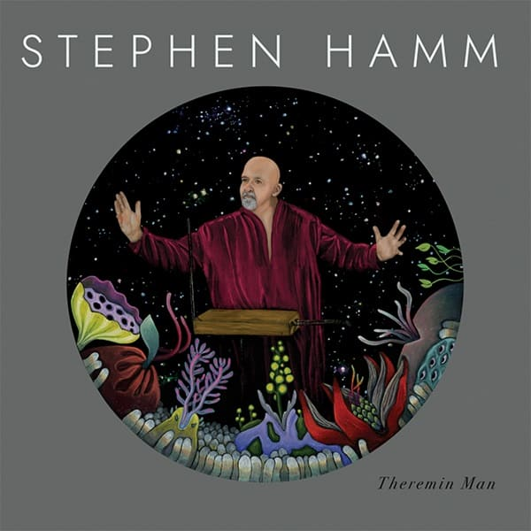 Stephen Hamm - Theremin Man