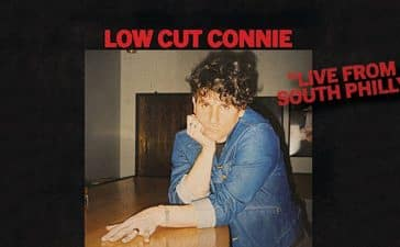 """Low Cut Connie presents: """"Live From South Philly"""""""