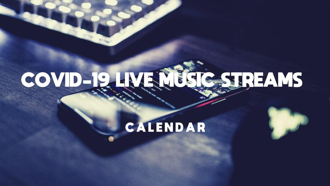 COVID-19 LIVE MUSIC STREAMS CALENDAR