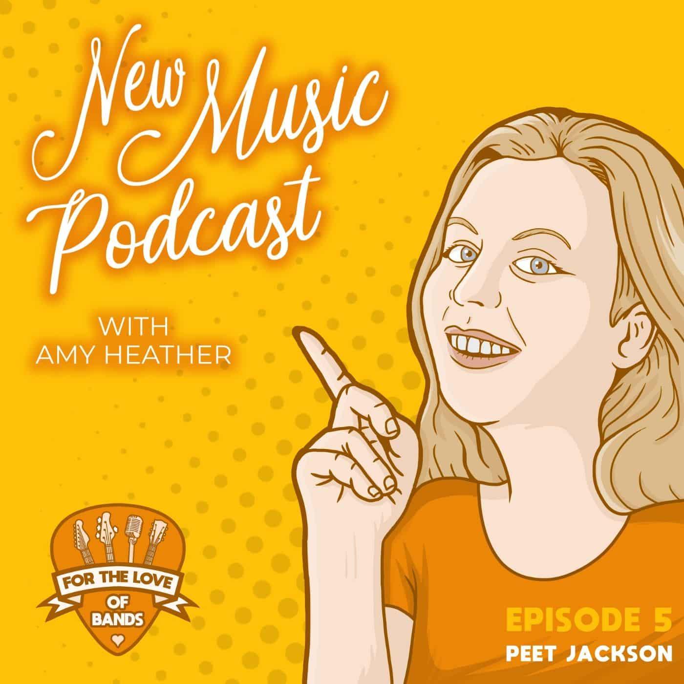 Peet Jackson - New Music Podcast Episode 5