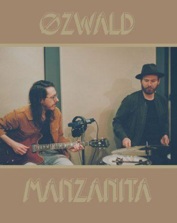 ØZWALD - Manzanita