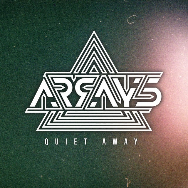 Arrays - Quiet Away