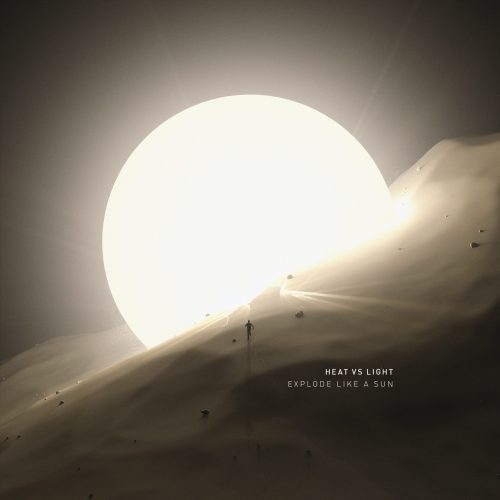Heat vs. Light - Explode Like A Sun