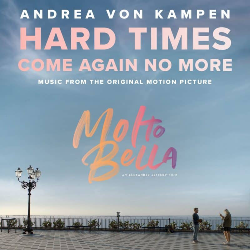 Andrea von Kampen - Hard Times Come Again No More