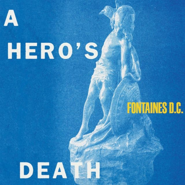 Fontains D.C. A Hero's Death