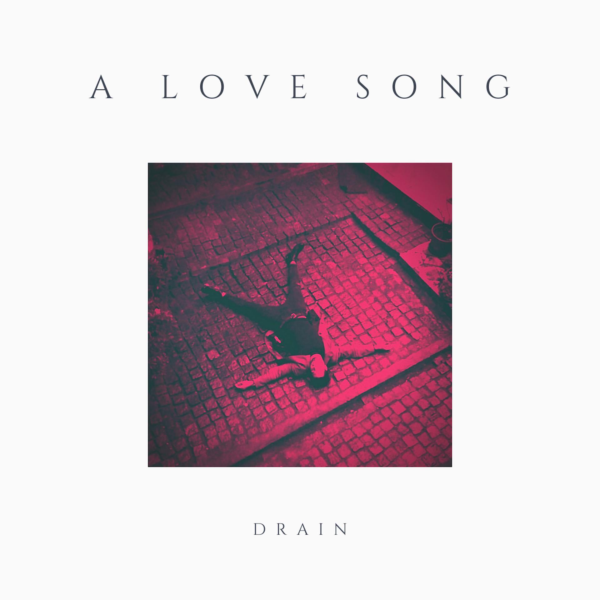 Drain - A Love Song